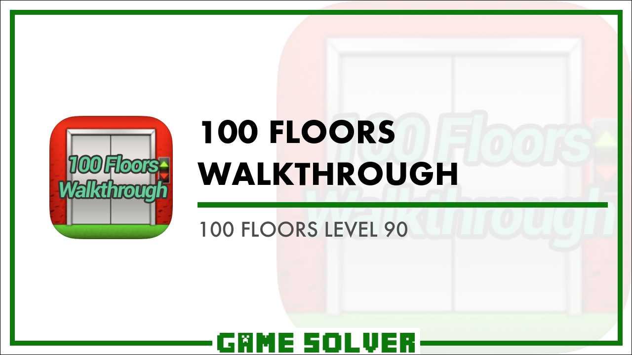 100 Floors Level 90 - Game Solver