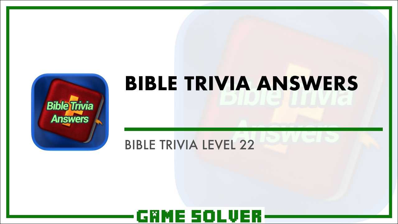 Bible Trivia Level 22 - Game Solver