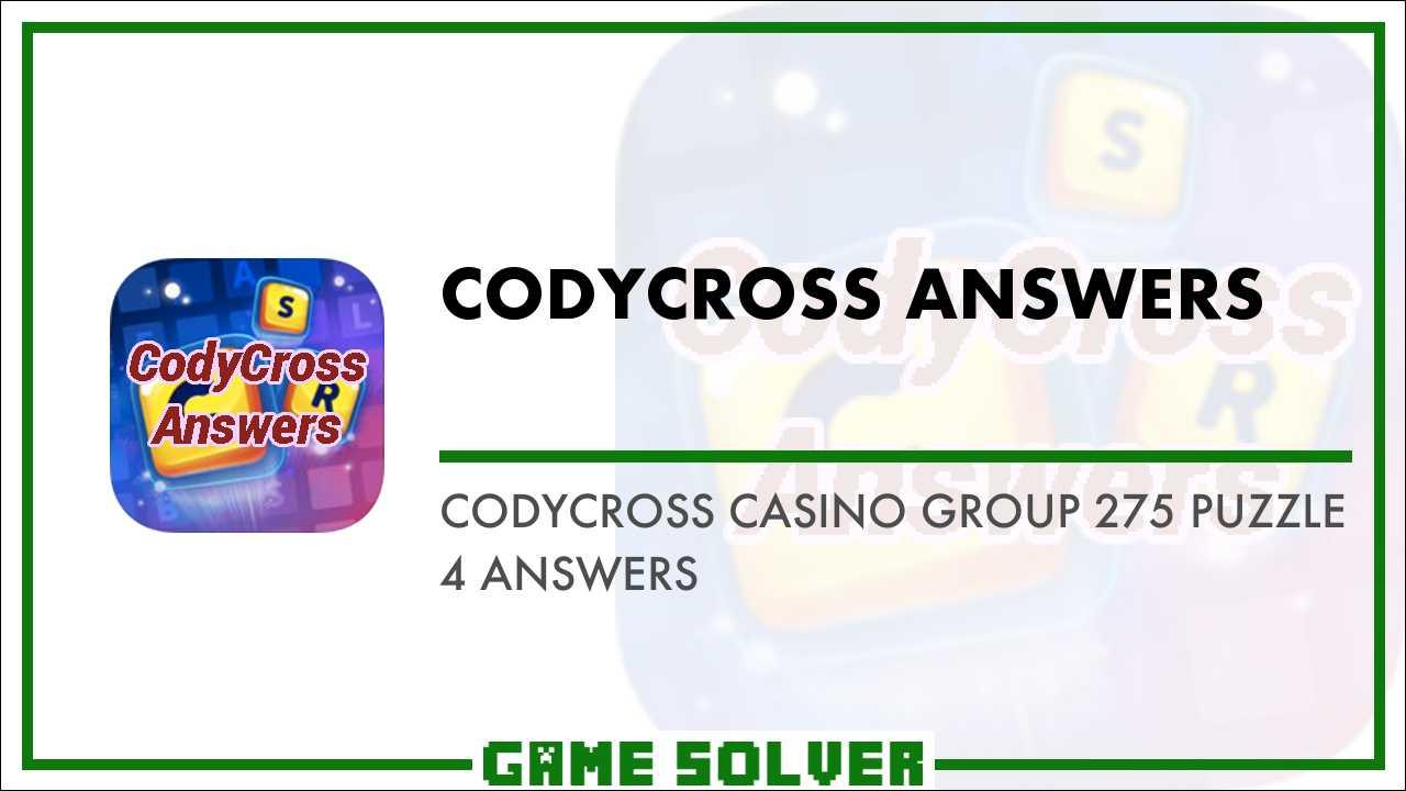 Codycross Casino Group 275 Puzzle 4 Answers