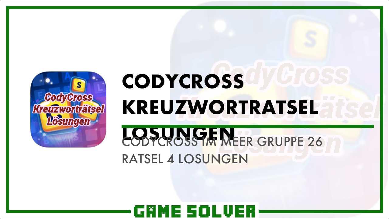 CodyCross Im Meer Gruppe 26-Ratsel 4 Lösungen - Game Solver
