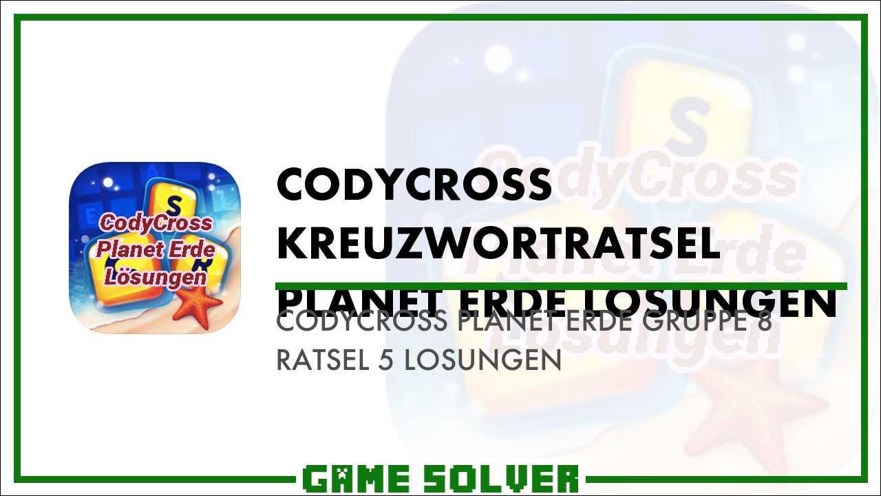 CodyCross Planet Erde Gruppe 1 Ratsel 2 Lösungen Game Solver