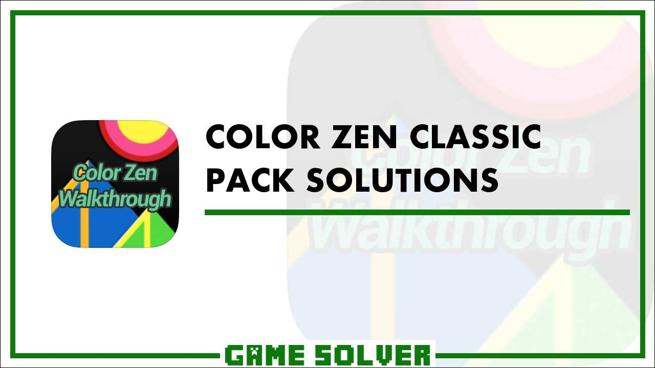 Color Zen Classic Pack Solutions - Game Solver
