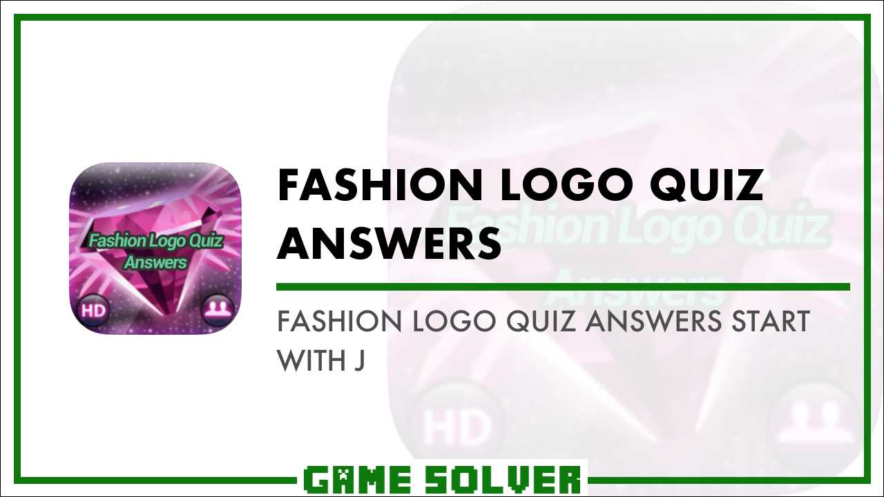 Fashion Logo Quiz Answers Start with J - Game Solver