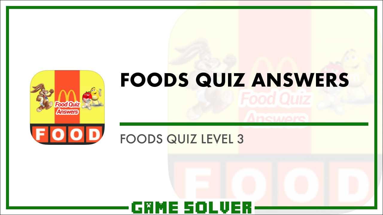 Foods Quiz Level 3 - Game Solver