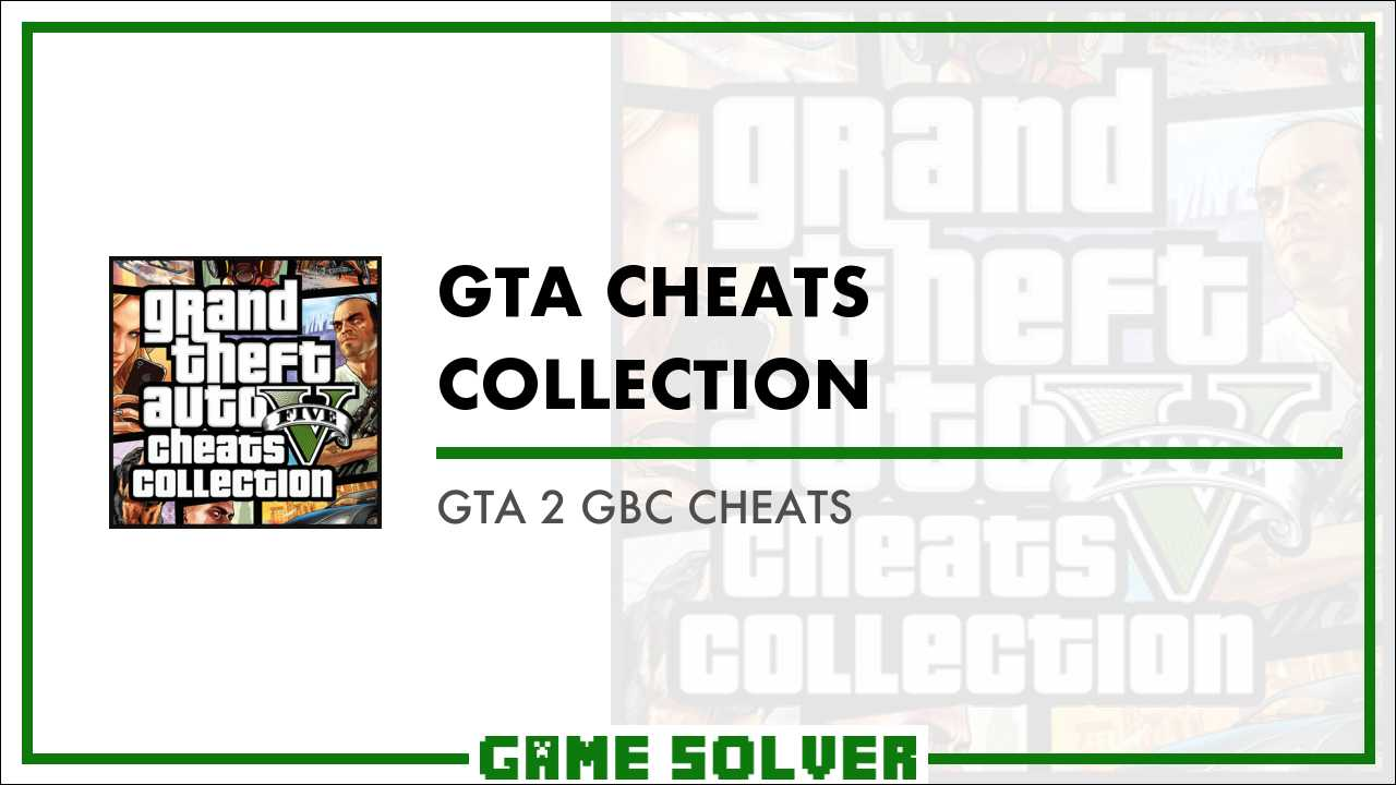 GTA 2 GBC Cheats - Game Solver