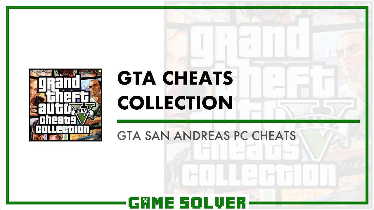 GTA San Andreas PC Cheats - Game Solver