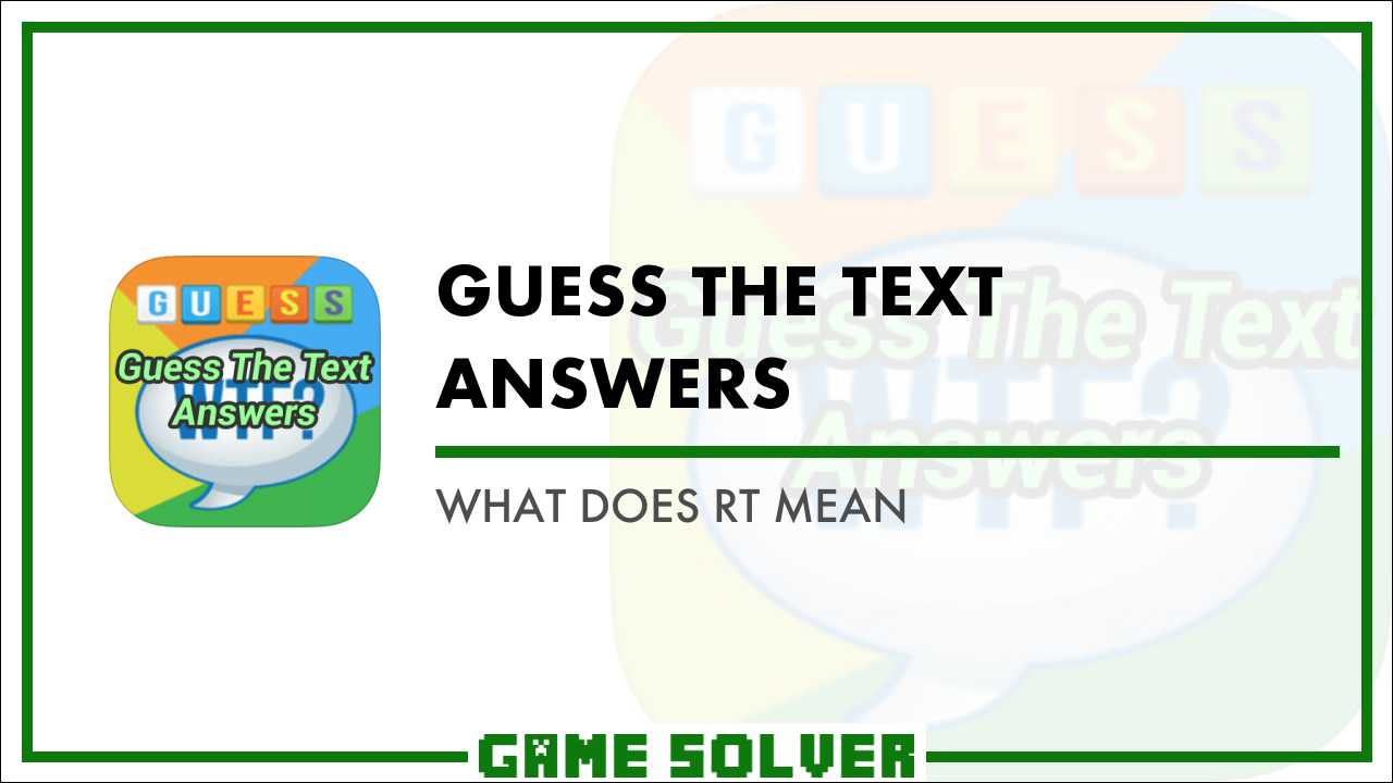 What Does Rt Mean >> What Does Rt Mean Game Solver