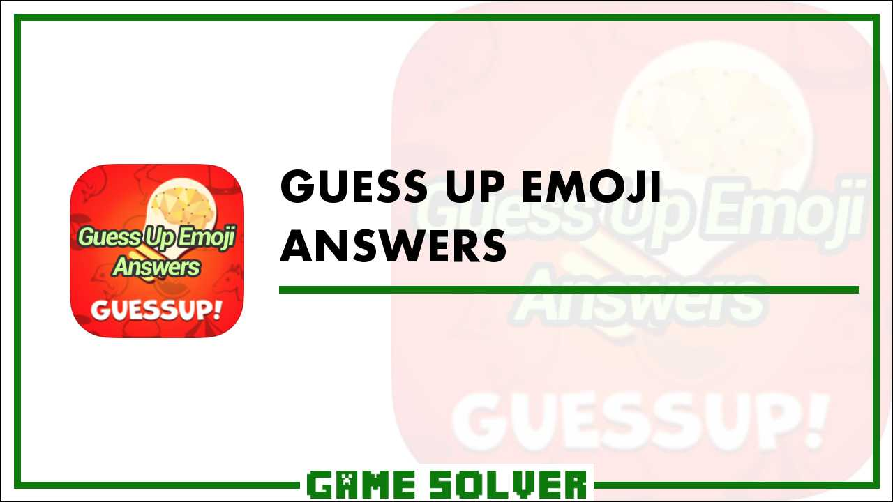 Guess Up Emoji Answers - Game Solver