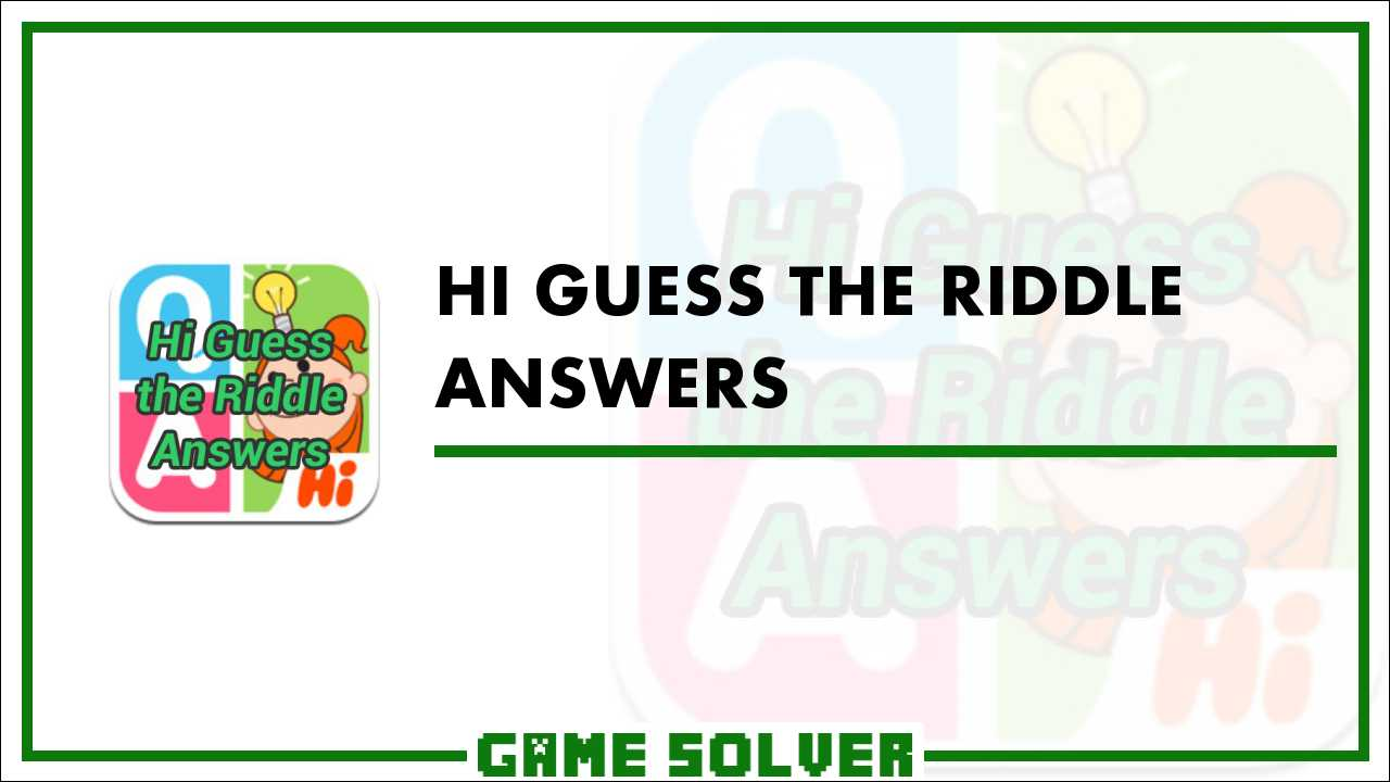 Hi Guess the Riddle Answers - Game Solver