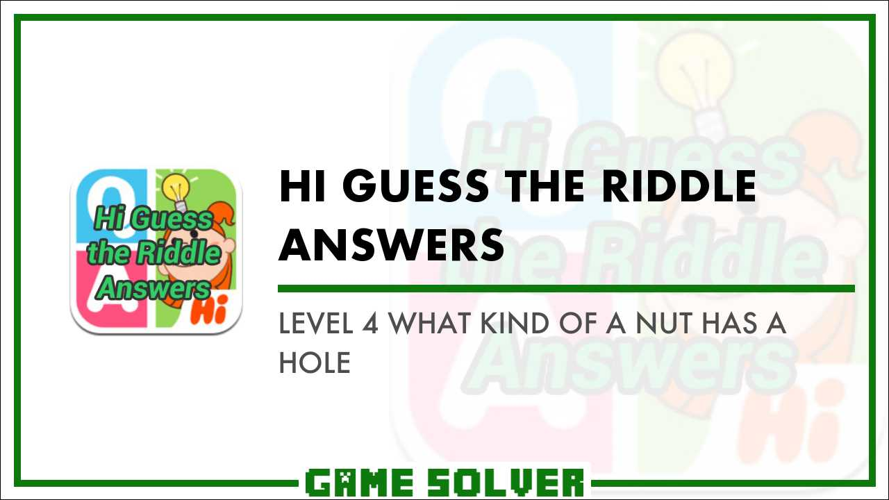 What Kind Of Nut Has A Hole >> Level 4 What Kind Of A Nut Has A Hole Game Solver