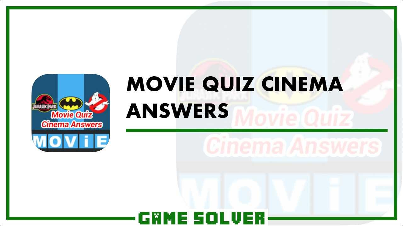 Movie Quiz Cinema Answers - Game Solver