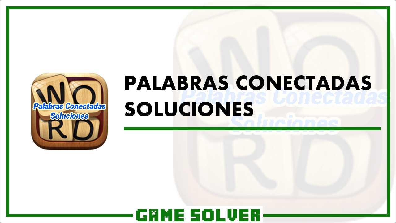 Palabras Conectadas Soluciones - Game Solver