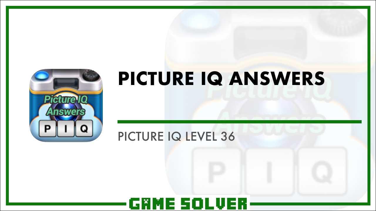 Picture iq cheats level 36