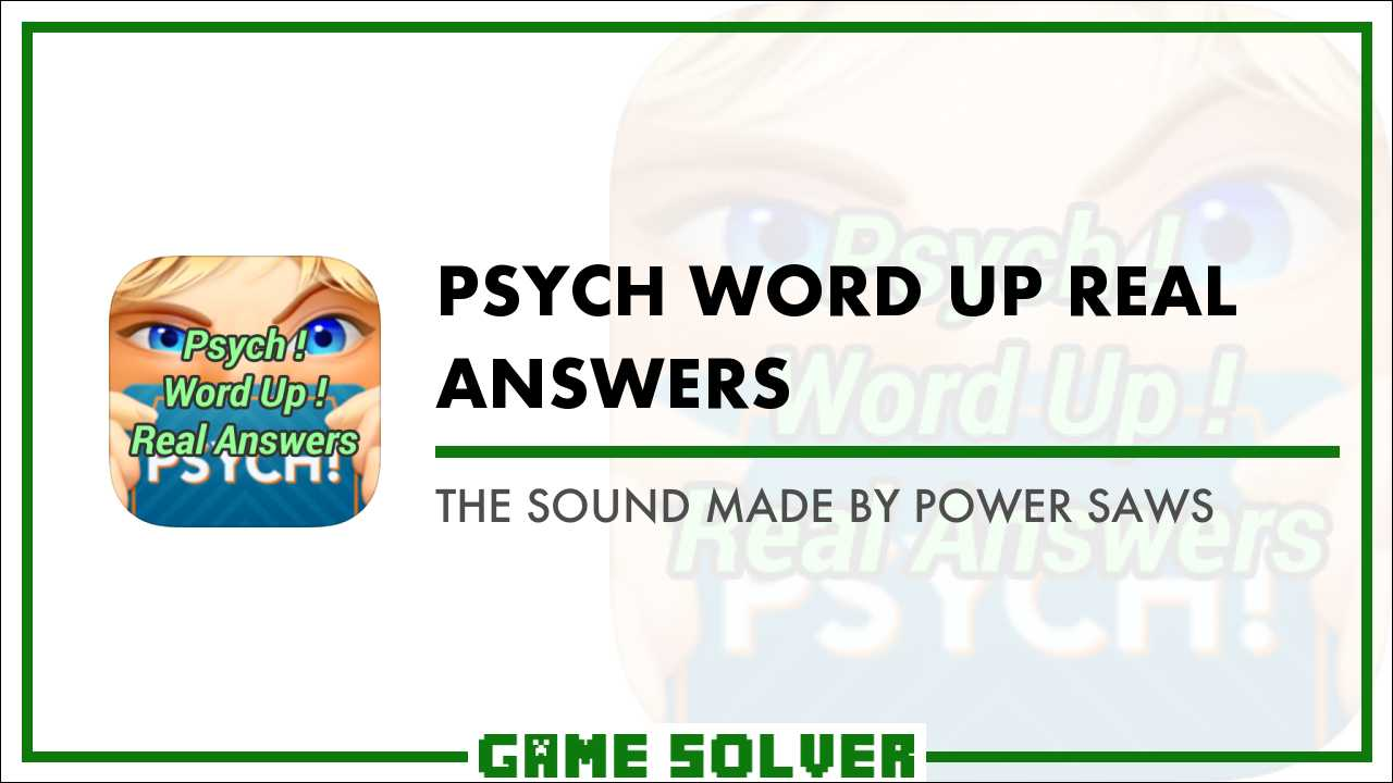 The Sound Made By Power Saws - Game Solver