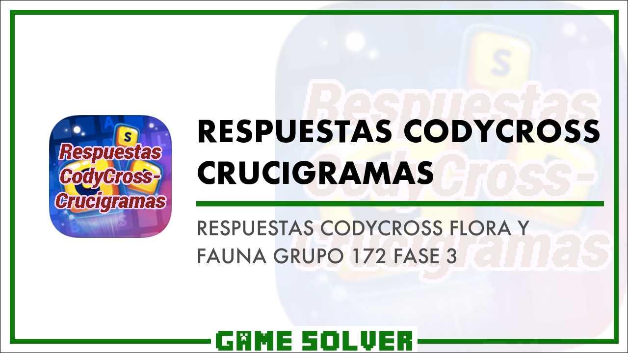 Respuestas Codycross Flora Y Fauna Grupo 172 Fase 3 Game
