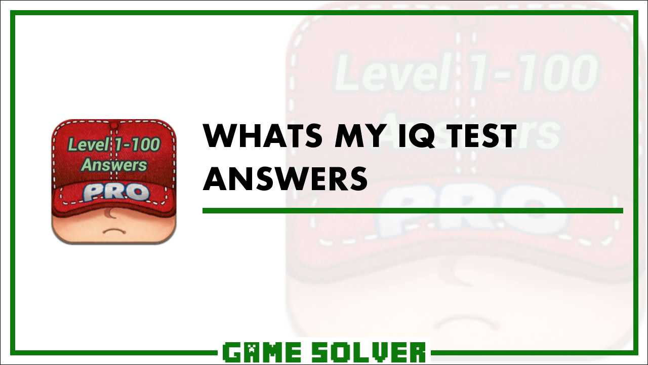 What's My IQ Test Answers - Game Solver