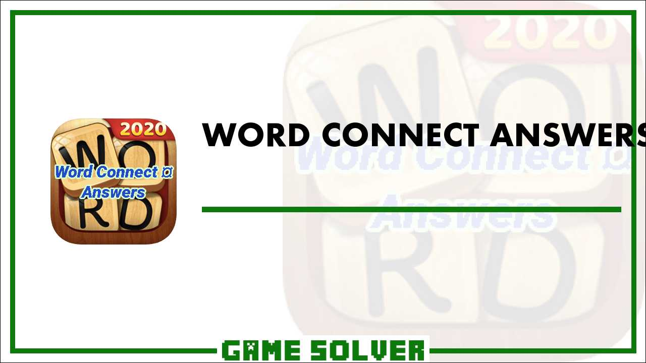 Word Connect ¤ Answers - Game Solver