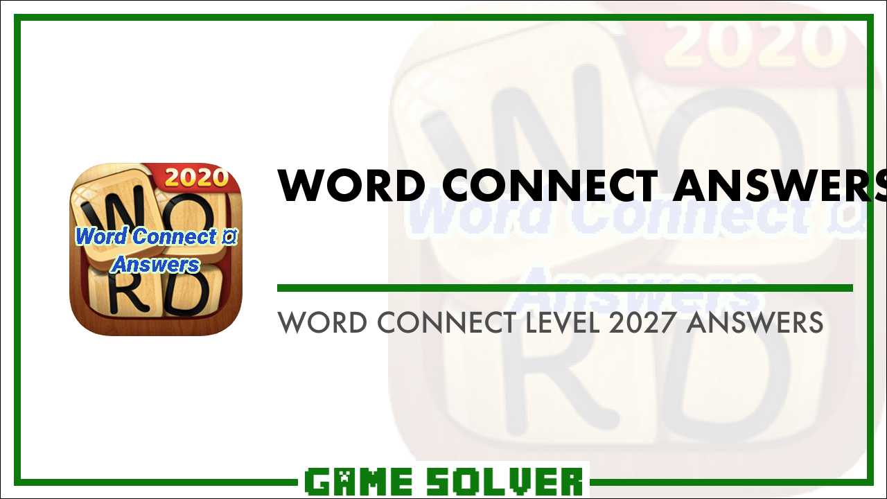 Word Connect Level 2027 Answers - Game Solver