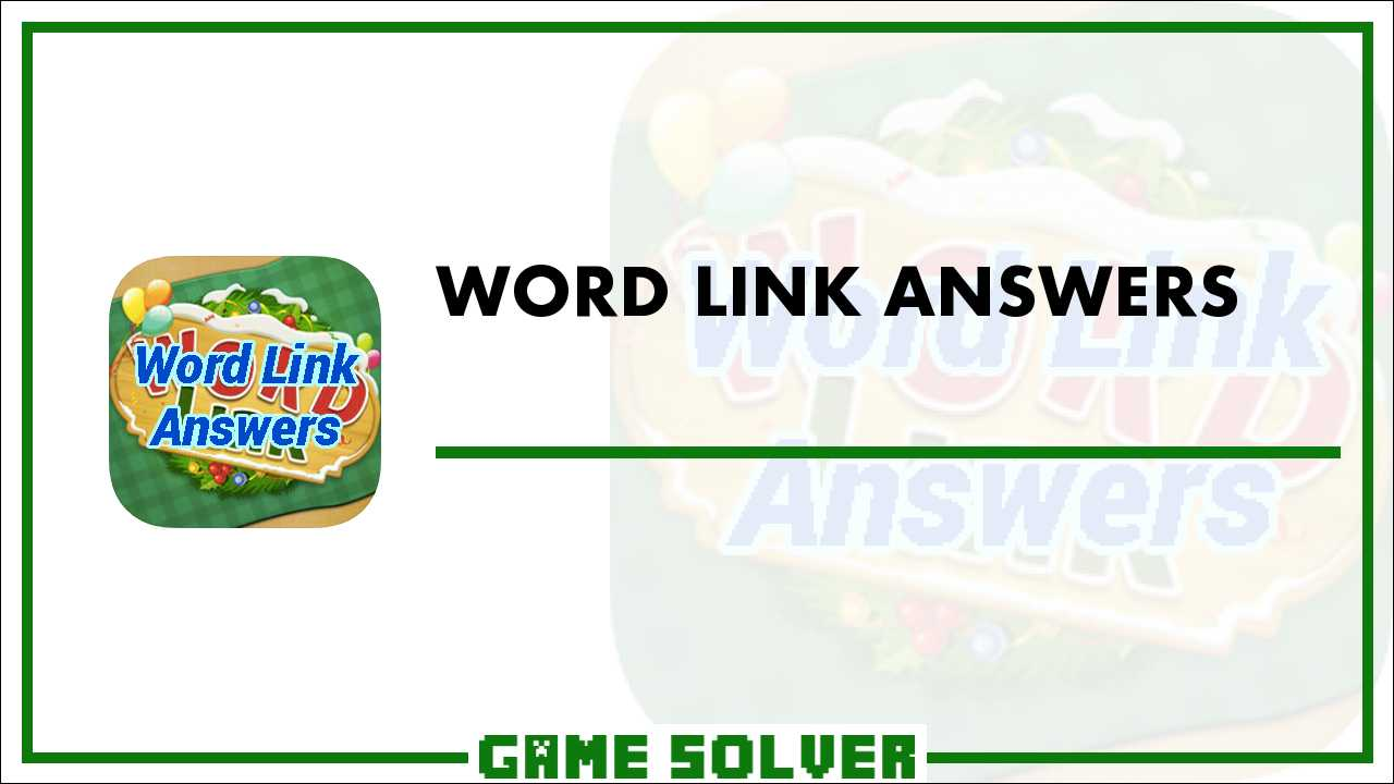 Word Link Answers - Game Solver