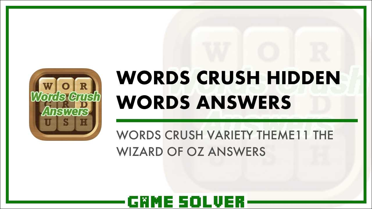 Words Crush Variety-Theme11 The Wizard Of Oz Answers - Game