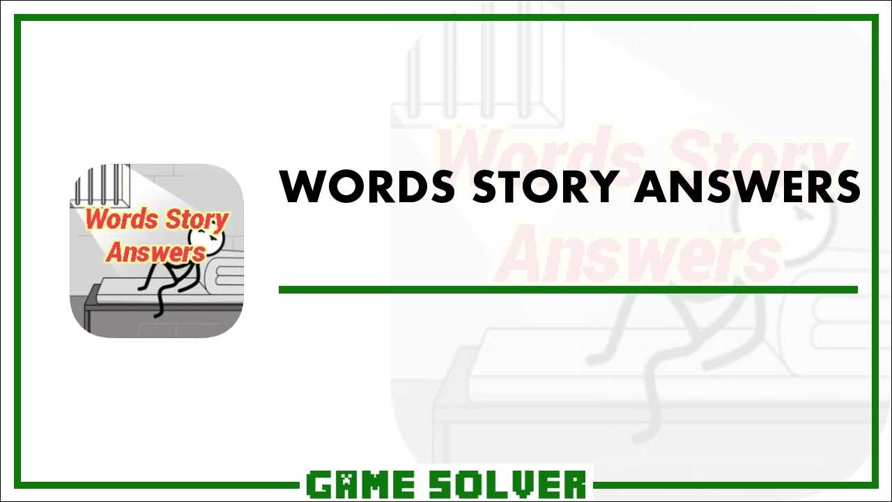 Words Story Answers - Game Solver